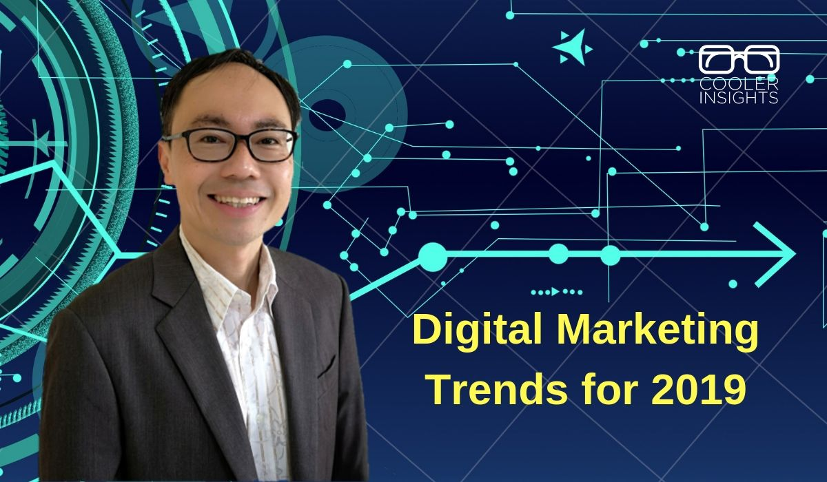 The 5 Top Digital Marketing Trends for 2019 | Cooler Insights